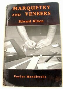Vintage Foyles Marquetry And Veneers By Edward Kitson ©1956 79pgs Complete