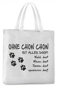 """Tragetasche """"Ohne Chow Chow ist alles doof!"""" 45x42cm  Hund"""
