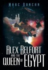 Alex Belfort and the Queen of Egypt by Marc Duncan (2014, Hardcover)