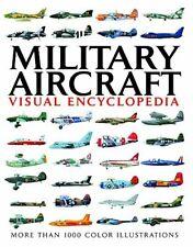 Military Aircraft Visual Encyclopedia - More Than 1000 Color Illustrations
