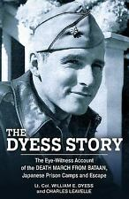 Dyess Story : The Eye-Witness Account of the Death March from Bataan and the ...