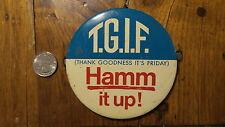 """Vintage HAMM'S BEER PINBACK T.G.I.F. HAMM IT UP! 4"""""""
