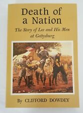 New ListingDeath of a Nation Lee & His Men at Gettysburg by Dowdey Brand New!