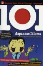 101 Japanese Idioms with MP3 Disc: Enrich your Japanese conversation with colorf