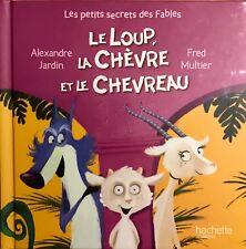 Le loup, la chèvre et le chevreau. N°6 de la col : les petits secrets des fables