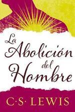 La abolición del hombre (Spanish Edition), Lewis, C. S.