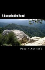 A Bump in the Road by Philip Anthony (2012, Paperback)