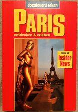 Abenteuer & Reisen - PARIS entdecken und erleben - Manfred Braunger