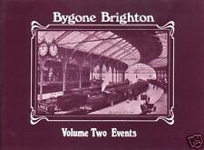 Bygone Brighton: Volume Two-Events