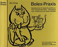 Abegg, BOLEX-prassi, manuale 8 super - 8 + 16-mm sottile film accoglienza-Technology 1966