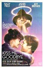 """It won't be easy to move on until you """"KISS ME GOODBYE"""" - Fields & Caan - poster"""