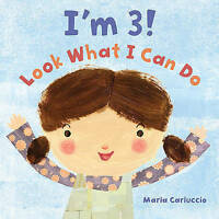 I'm 3! Look What I Can Do by Carluccio, Maria