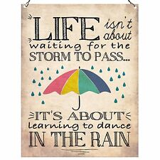 Life isnt about waiting for the storm to pass Inspirational Quote Plaque 6x8 in