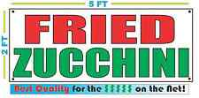FRIED ZUCCHINI Banner Sign NEW Larger Size Best Quality for The $$$ Fair Food