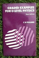 GRADED EXAMPLES FOR O LEVEL PHYSICS BY C B FOLLAND NEW EDITION 1977 PAPERBACK