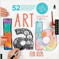 Susan Schwake Art Lab For Kids: 52 Creative Adventures in Drawing, Painting Book