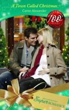 A Town Called Christmas (Super Romance) By Carrie Alexander