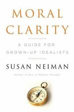 Moral Clarity: A Guide for Grown-Up Idealists-ExLibrary