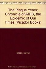 The Plague Years: Chronicle of AIDS, the Epidemic of Our Times (Picador Books),