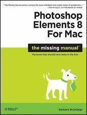 Photoshop Elements 8 for Mac: The Missing Manual ( Brundage, Barbara ) Used -