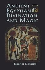 Ancient Egyptian Divination and Magic by Eleanor L. Harris (1998, Paperback)