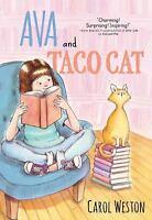 Ava and Taco Cat: By Weston, Carol