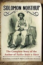 Solomon Northup: The Complete Story of the Author of Twelve Years a Slave, Selig
