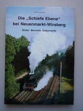 """Die """"Schiefe Ebene"""" bei Neuenmarkt-Wirsberg Bilder Berichte Dokumente"""