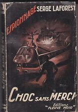 C1 Serge LAFOREST Choc Sans Merci FN ESPIONNAGE # 39 1955 Epuise PREMIER GAUNCE