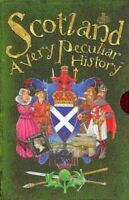 Scotland : A Very Peculiar History, Hardcover by MacDonald, Fiona, Brand New,...
