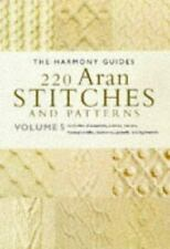 220 Aran Stitches and Patterns: Volume 5 (The Harmony Guides)