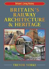 Britain's Railway Architecture & Heritage by Trevor Yorke (Paperback, 2013)
