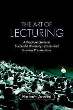 The Art of Lecturing: A Practical Guide to Successful University Lectures and Bu