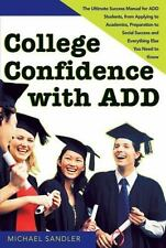 College Confidence with ADD : The Ultimate Success Manual for ADD Students,...