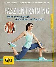 Faszientraining: Mehr Beweglichkeit, Gesundheit und... | Buch | Zustand sehr gut