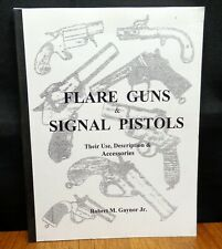 FLARE GUNS & SIGNAL PISTOLS: THEIR USE, DESCRIPTION & ACCESSORIES Gaynor SIGNED