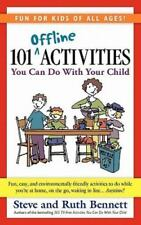101 Offline Activities You Can Do with Your Child by Steve Bennett and Ruth...