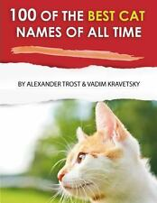 100 of the Best Cat Names of All Time by Alexander Trost and Vadim Kravetsky...