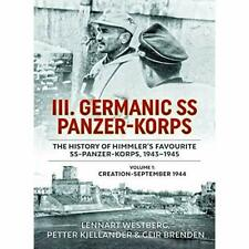 III. Germanic SS Panzer-Korps. the History of Himmler's - Hardcover NEW Westberg