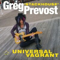 GREG 'STACKHOUSE' PREVOST - UNIVERSAL VAGRANT   CD NEUF