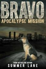 Bravo Saga: Bravo: Apocalypse Mission by Summer Lane (2016, Paperback)