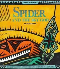Spider and the Sky God: An Akan Legend (Legends of the World), Dave Albers,Debor