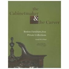 The Cabinetmaker and the Carver: Boston Furniture from Private Collections (Pape
