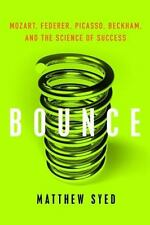 Bounce: Mozart, Federer, Picasso, Beckham, and the Science of Success, Syed, Mat