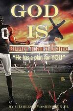 God Is Bigger Than a Game! by Charles J., Jr. Washington (2015, Paperback)