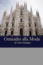 Omicidio Alla Moda by Cinzia Medaglia (2013, Paperback)