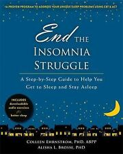 End the Insomnia Struggle : A Step-By-Step Guide to Help You Get to Sleep and...