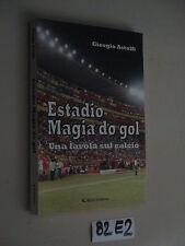 Astolfi ESTADIO MAGIA DO GOL una favola sul calcio (82 E 2)