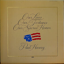 PAUL HARVEY: Our Lives-Our Fortunes-Our Sacred Honor-NM1975LP
