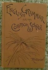 1892 English Grammar for the Common School, Jonathan Rigdon, Hardcover Vintage